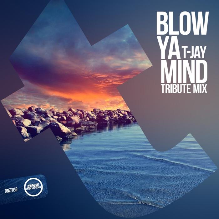 T-JAY - Blow Ya Mind