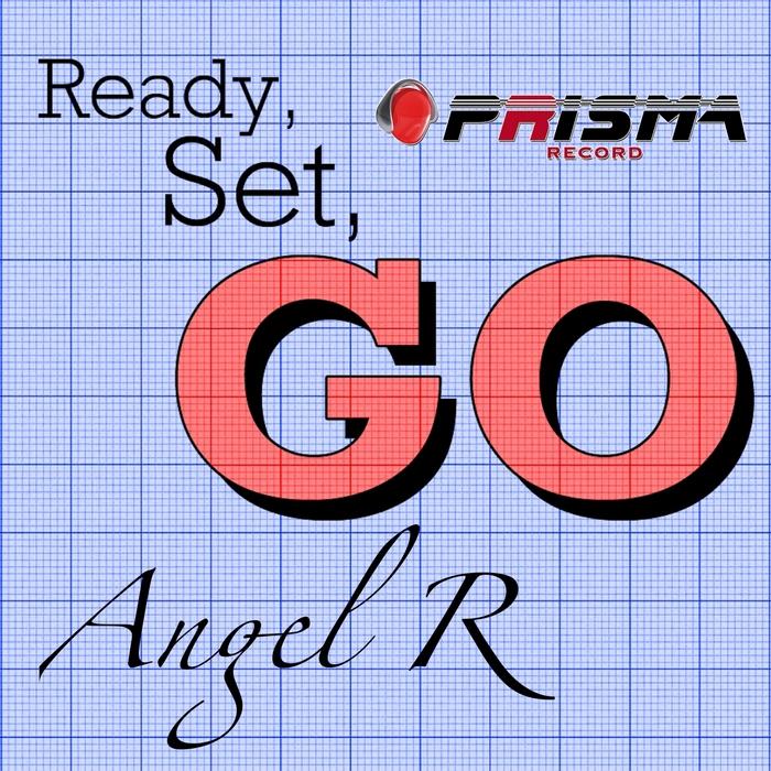 ANGEL R - Ready Set Go