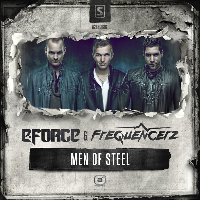 E-FORCE/FREQUENCERZ - Men Of Steel
