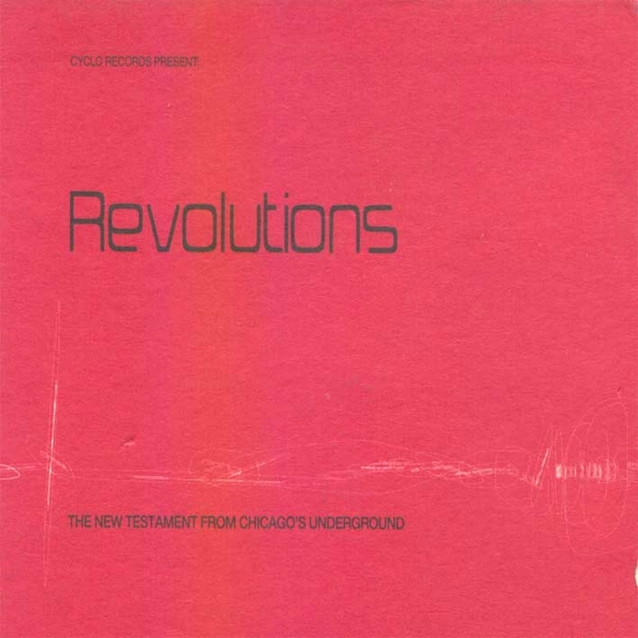 VARIOUS - Revolutions The New Testament From Chicagos Underground