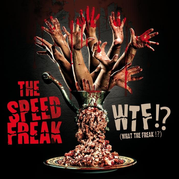 SPEED FREAK, The - WTF (What The Freak)