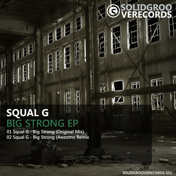 SQUAL G - Big Strong