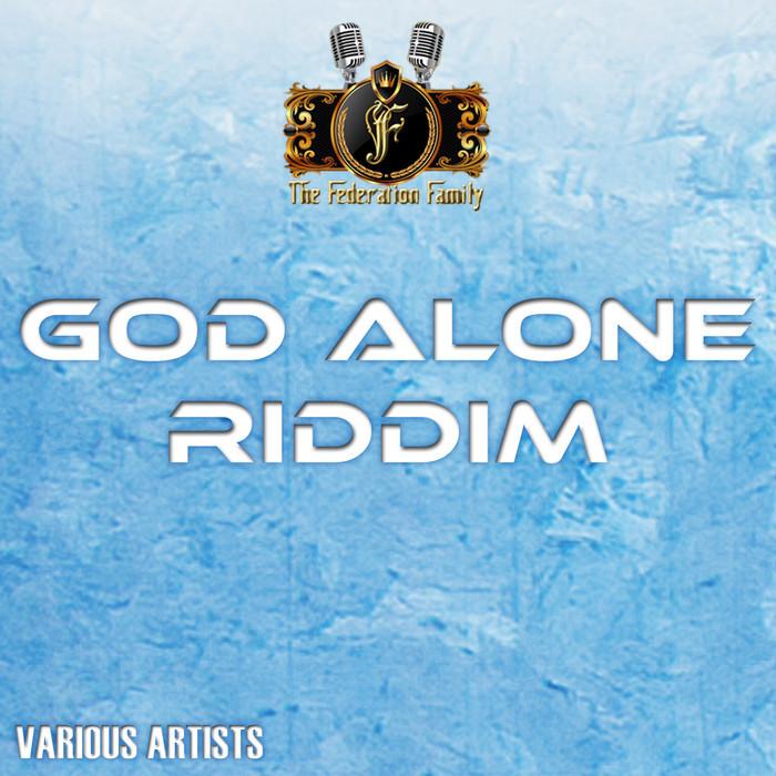 FUCHA KID/FEDERATION DIVA/MO/K RAMBO/MAC TRUC - God Alone Riddim