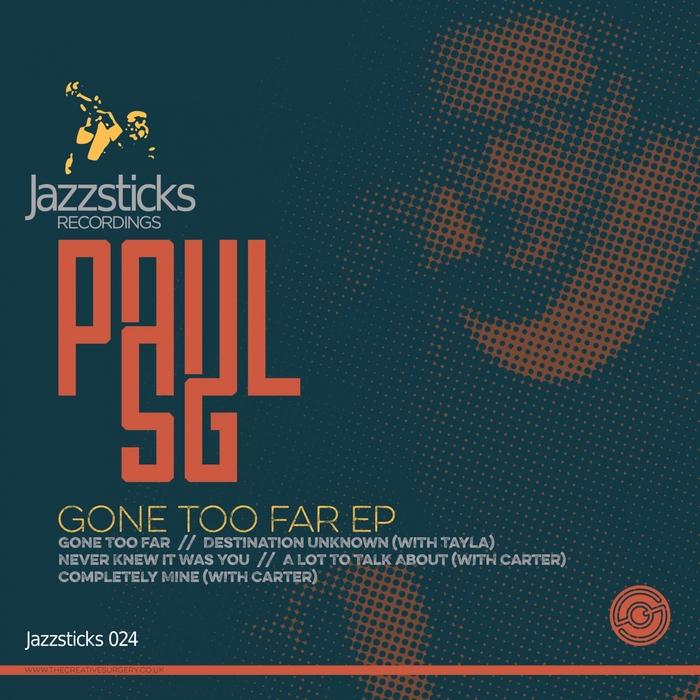 PAUL SG - Gone Too Far EP