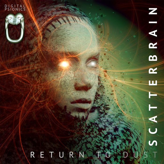 SCATTERBRAIN - Return To Dust