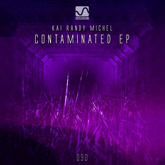 KAI RANDY MICHEL - Contaminated EP