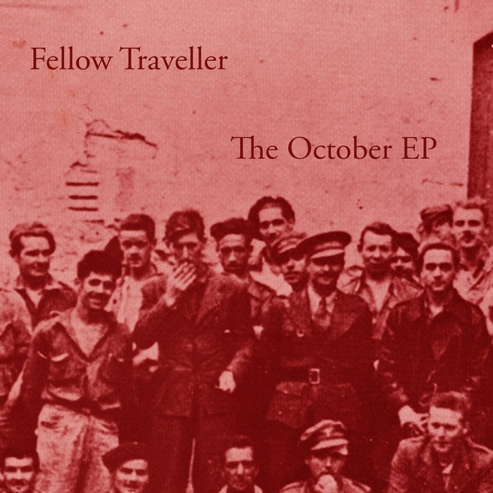 FELLOW TRAVELLER - The October EP