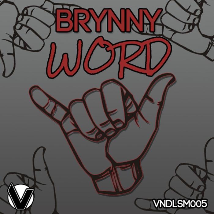 BRYNNY - Word (remixes)