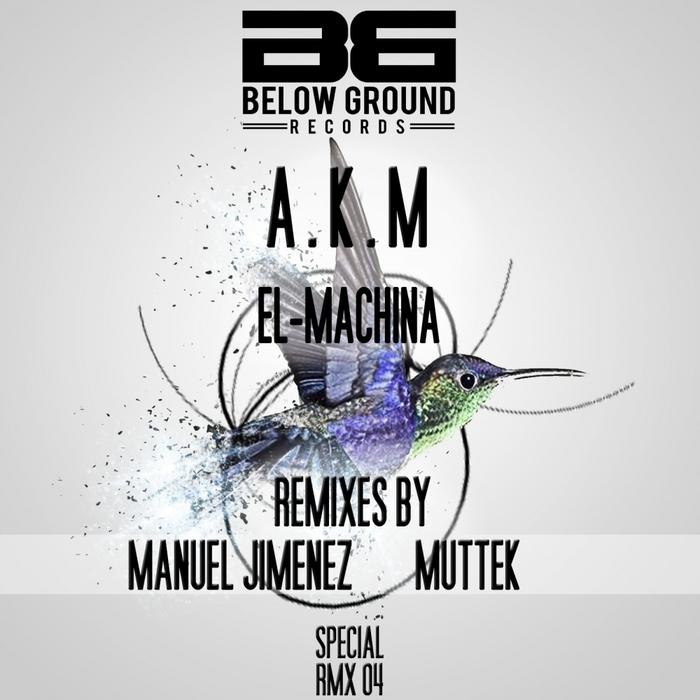 A K M - El Machina (remixes)