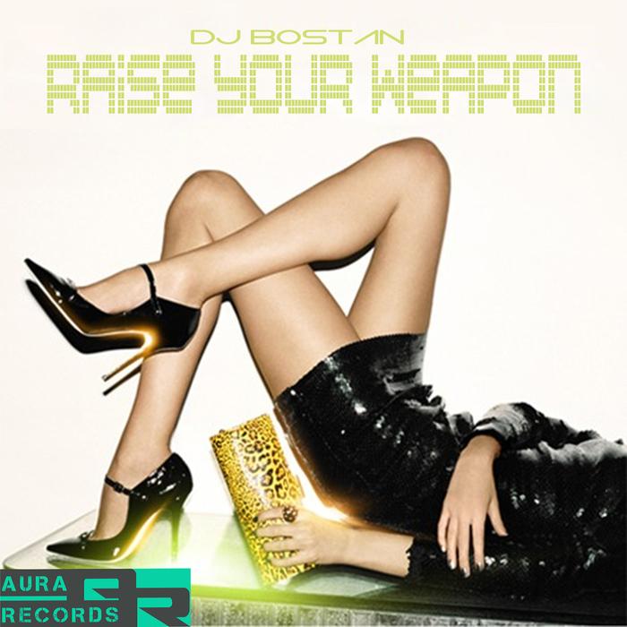 DJ BOSTAN - Raise Your Weapon