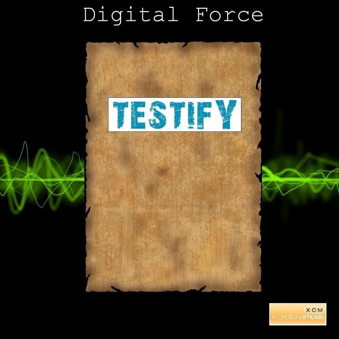 DIGITAL FORCE - Testify (remixes)