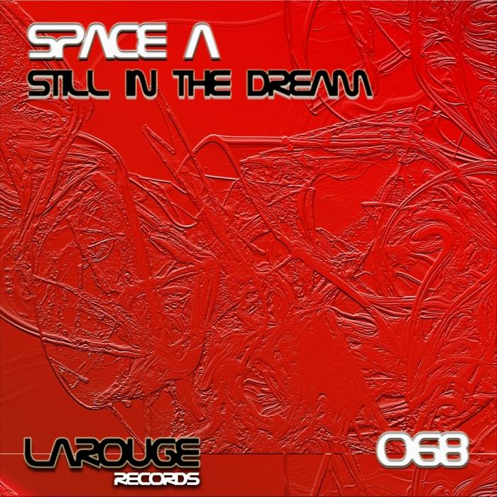 SPACE A - Still In The Dream