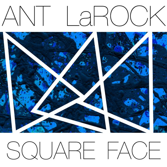 ANT LAROCK - Square Face