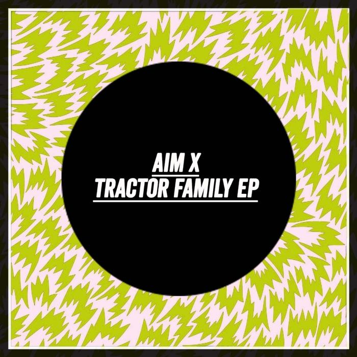 AIM X - Tractor Family EP