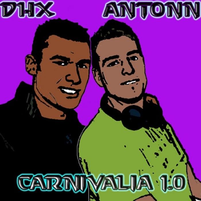 ANTONN/DHX - Carnivalia 1 0
