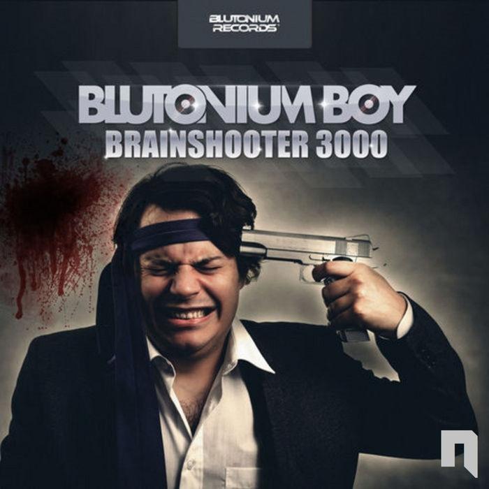 BLUTONIUM BOY - Brainshooter 3000