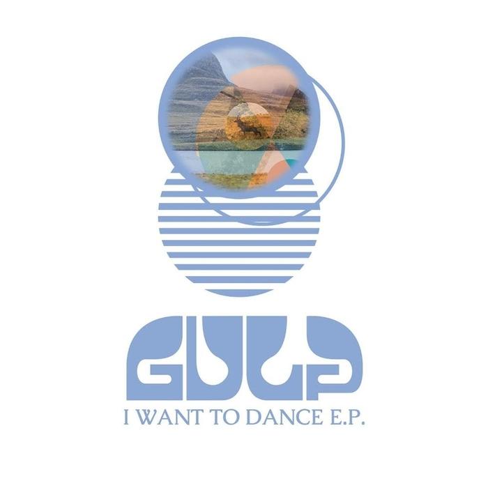GULP - I Want To Dance EP