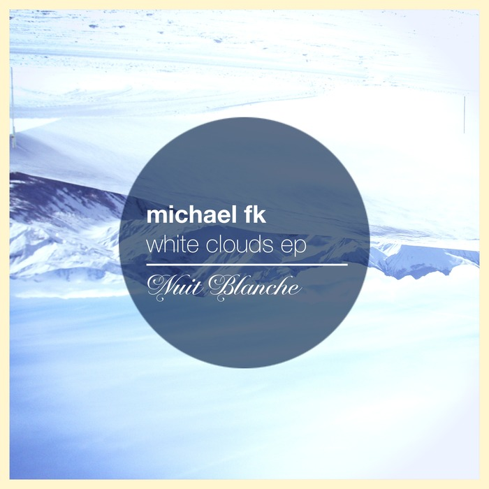 MICHAEL FK - White Clouds EP