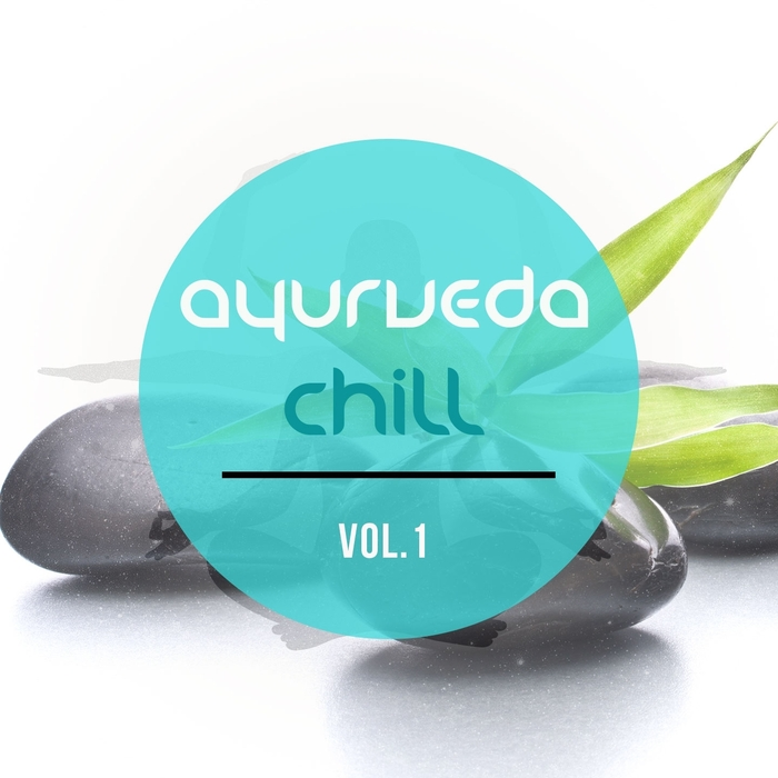 VARIOUS - Ayurveda Chill Vol 1 (Relaxing Tunes For Meditation & Yoga For The Old Indian Art Of Healing)
