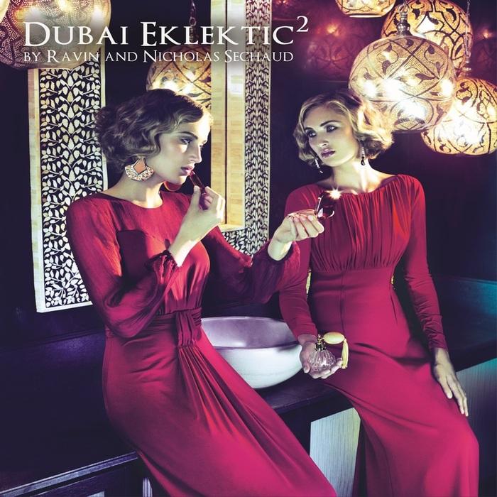 VARIOUS - Dubai Eklektic Vol 2 (By Ravin & Nicholas Sechaud)