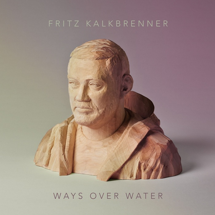 KALKBRENNER, Fritz - Ways Over Water
