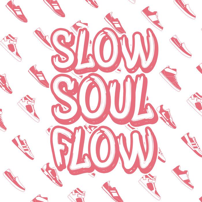 VARIOUS - Slow Soul Flow EP