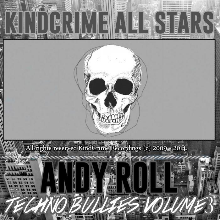 ROLL, Andy - Techno Bullies Vol 3