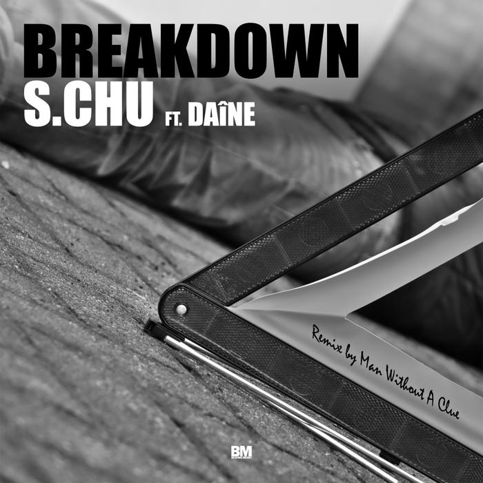 S CHU feat DAINE - Breakdown
