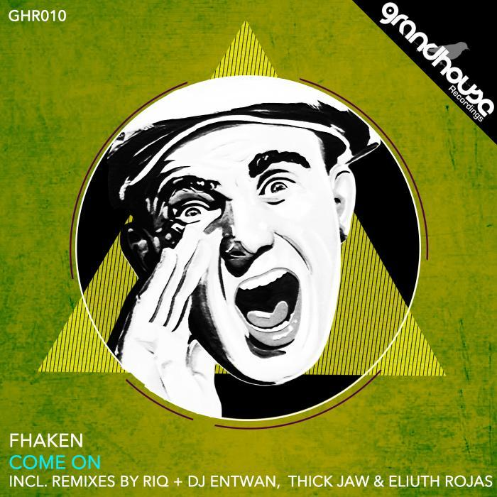 FHAKEN - Come On (remixes)