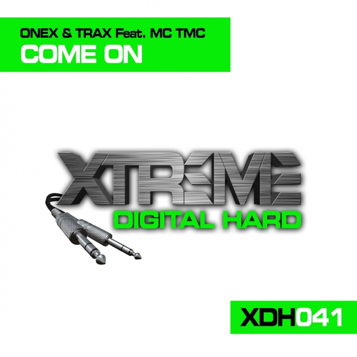 ONEX & TRAX feat MC TMC - Come On