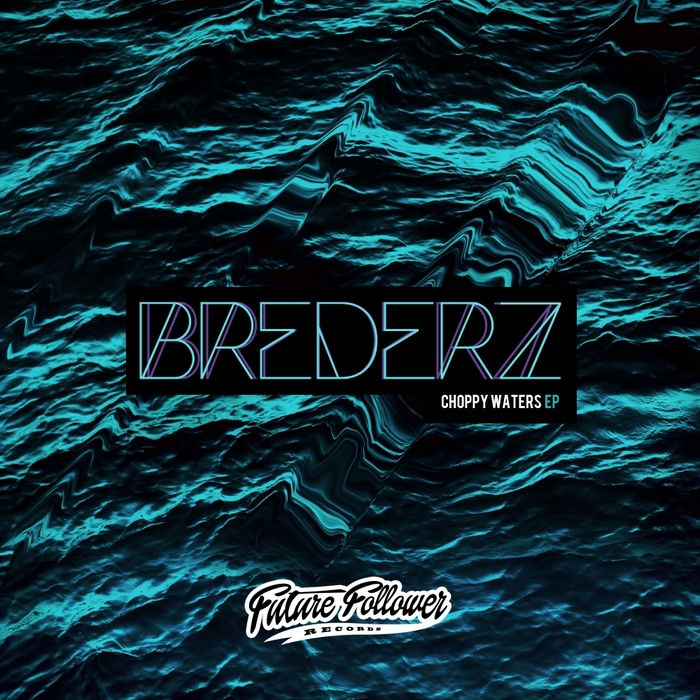 BREDERZ - Choppy Waters EP