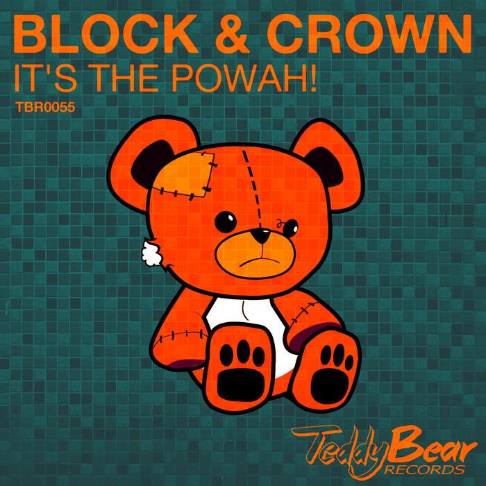 BLOCK & CROWN - It's The Powah!