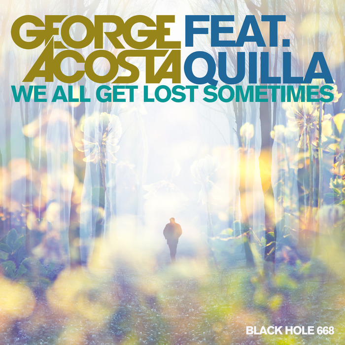 ACOSTA, George feat QUILLA - We All Get Lost Sometimes