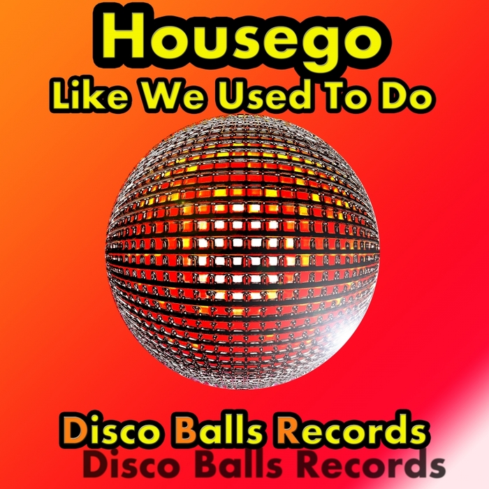 HOUSEGO - Like We Used To Do EP