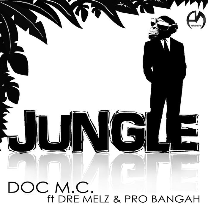 DOC MC/DRE MELZ/PRO BANGAH - Jungle