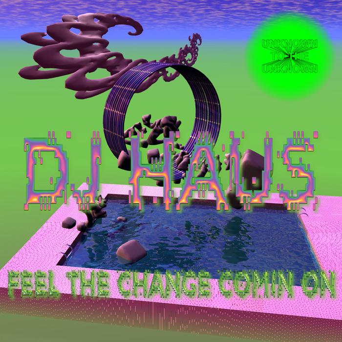DJ HAUS: UTTU - Feel The Change Comin' On