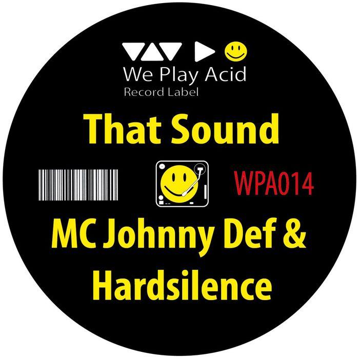 MC JOHNNY DEF/HARDSILENCE - That Sound (remixes)