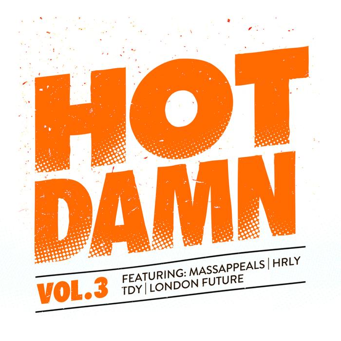 LONDON FUTURE/HRLY/MASSAPPEALS/TDY - Hot Damn Vol 3