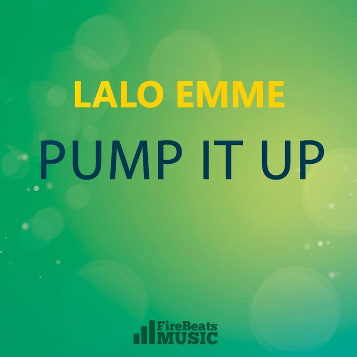 LALO EMME - Pump It Up