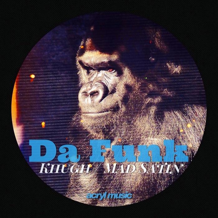 DA FUNK - Khugh/Mad Satin