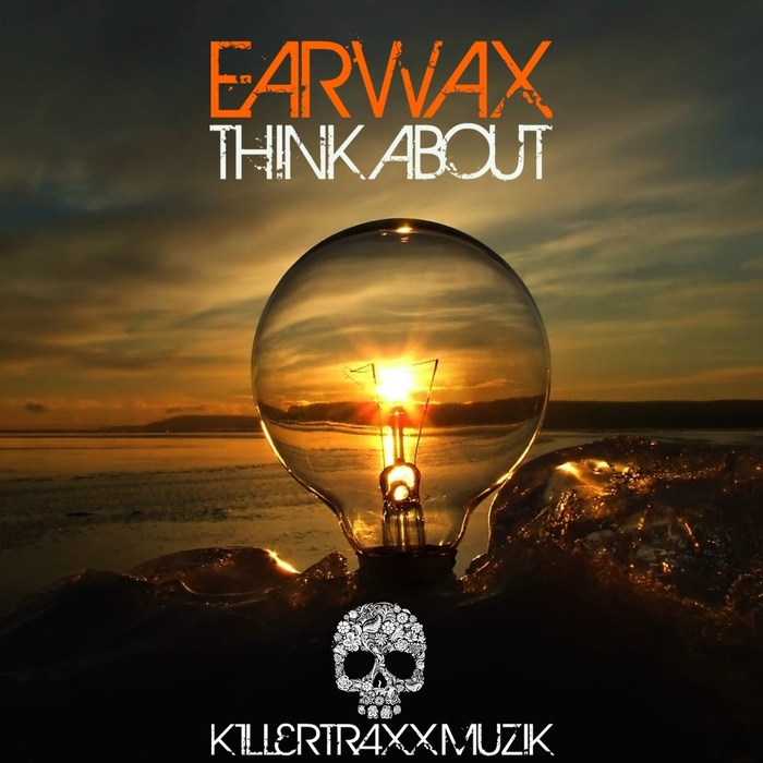 EARWAX - Think About