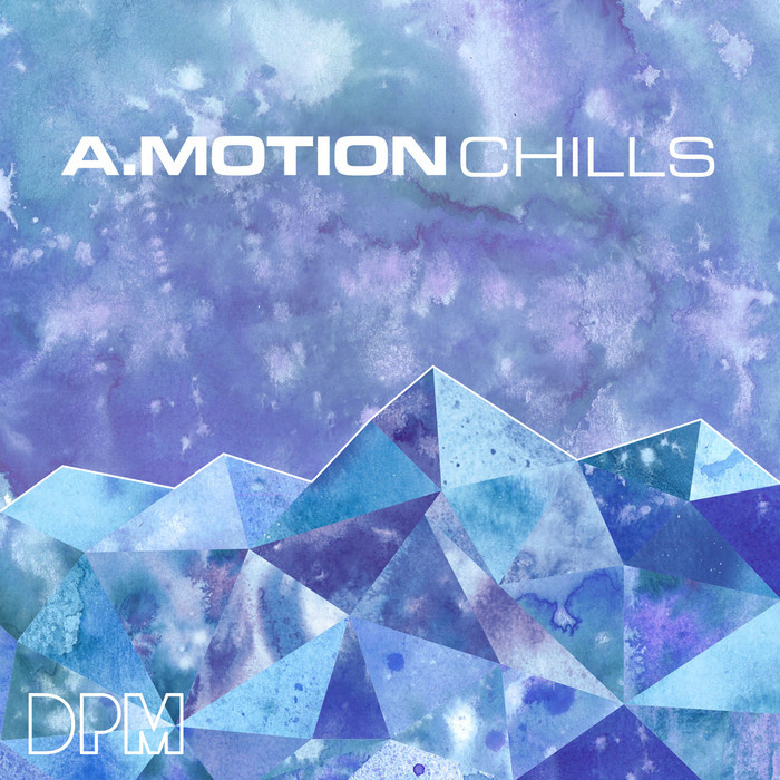 A MOTION - Chills