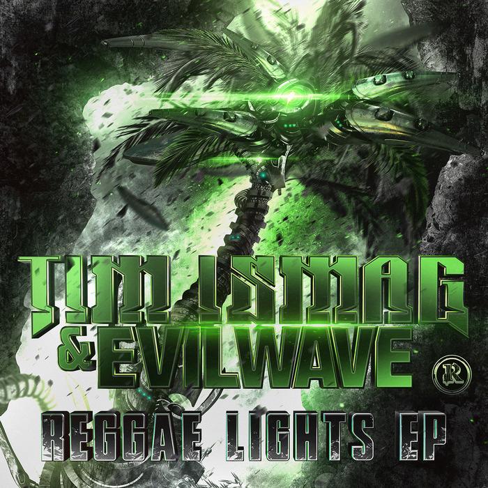 ISMAG, Tim/EVILWAVE - Reggae Lights EP