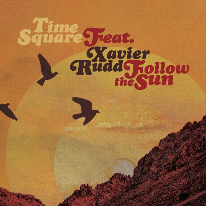 TIME SQUARE feat XAVIER RUDD - Follow The Sun