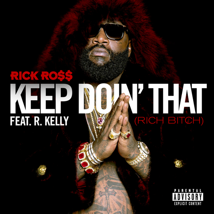 RICK ROSS feat R KELLY - Keep Doin' That (Rich Bitch) (Explicit)