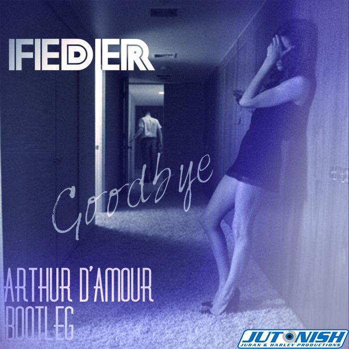 FEDER - Goodbye: Arthur D'Amour Bootleg