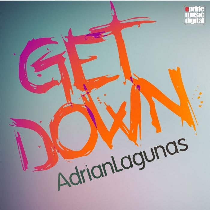LAGUNAS, Adrian - Get Down