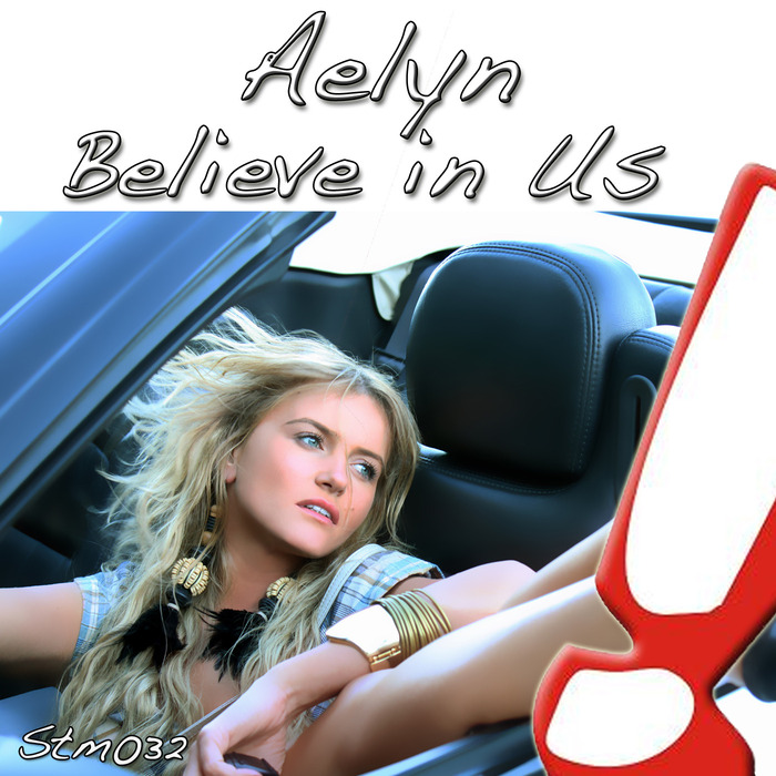 AELYN - Believe In Us (remixes)