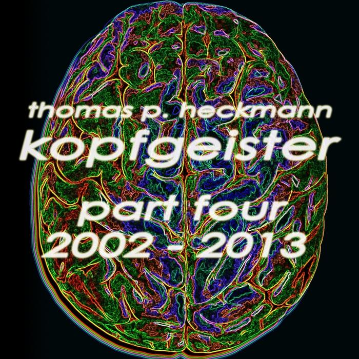 HECKMANN, Thomas P/SILENT BREED/BUTCH/KAUFFELT - Kopfgeister Pt 4 2002 2013