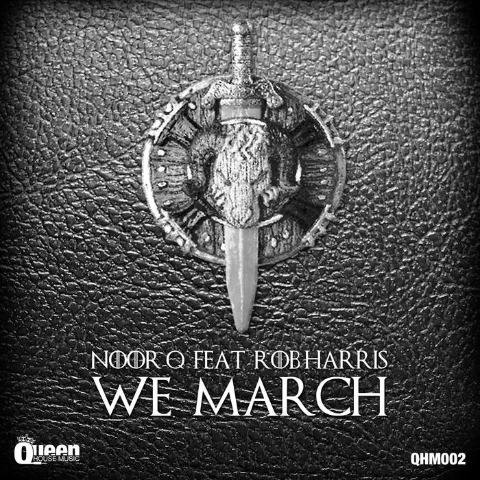 NOOR Q feat ROB HARRIS - We March